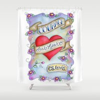 narnia Shower Curtains featuring Courage Dear Heart by Our Grateful Hearts by Jennifer Rydin