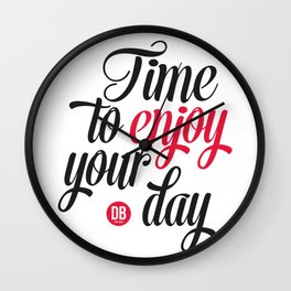Enjoy your day Wall Clock