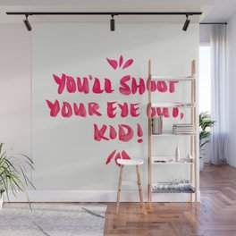 You'll Shoot Your Eye Out – Pink Ink Wall Mural