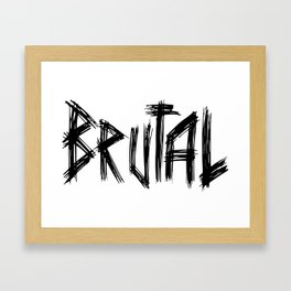 BRUTAL Framed Art Print