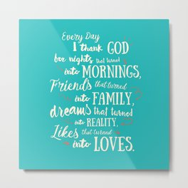 Thank God, inspirational quote for motivation, happy life, love, friends, family, dreams, home decor Metal Print