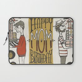 Happy Birthday Mom! Laptop Sleeve
