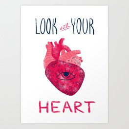 Look with your heart Art Print