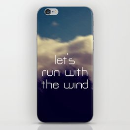Let's Run With The Wind iPhone Skin
