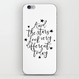 And The Stars Look Very Different Today, Music Art,Love Quote,Stars Decor,Girls Room Decor,Typgoraph iPhone Skin