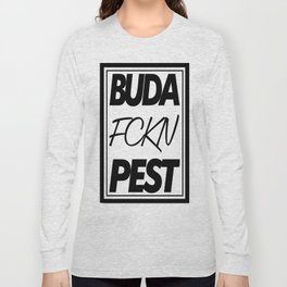 Buda fckn pest Long Sleeve T-shirt