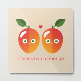 It Takes Two to Mango Metal Print