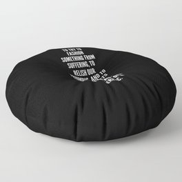 To try to fashion something from suffering to relish our triumphs and to endure defeats without resentment all that is compatible with the faith of a heretic Floor Pillow