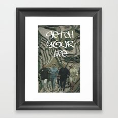 GETCH YOUR LIFE Framed Art Print