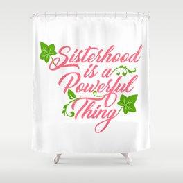 Sisterhood is a Powerful Thing (Ivy Leaf Edition) Shower Curtain