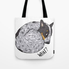 Blue Heeler What? Tote Bag