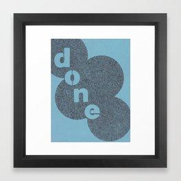 done Framed Art Print