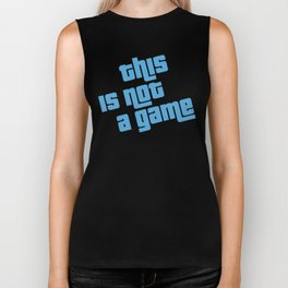 This is not a game Biker Tank