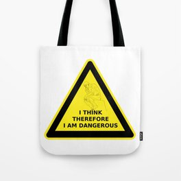 I think therefore I am dangerous - danger road sign T-shirt Tote Bag