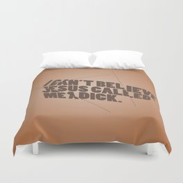 Book of Mormon - I can't believe Jesus called me a d... Duvet Cover