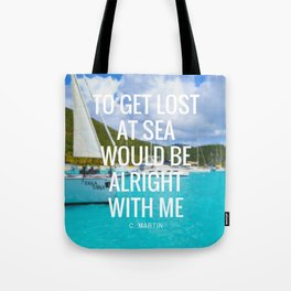 To Get Lost At Sea Quote Tote Bag