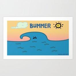 Bummer Art Print
