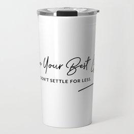 Best Life Art Quote Travel Mug
