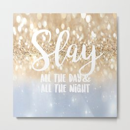 Slay- All the Day & All the Night Metal Print