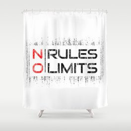 No Rules No Limits Shower Curtain