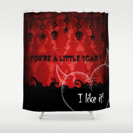 You're a little scary...I like it! Shower Curtain