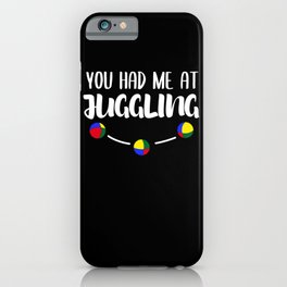 Juggler Juggling Funny Saying Gift iPhone Case