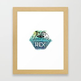 Truth is my Favorite Hex Framed Art Print