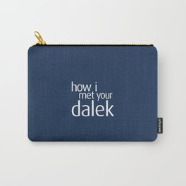 How I met your dalek Carry-All Pouch