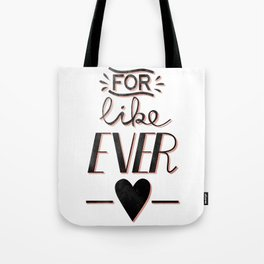 For like...ever! Tote Bag