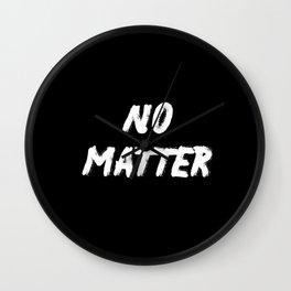 No Matter Bright Wall Clock