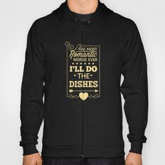 The most romantic words ever- I will do the dishes- Typography  Hoody