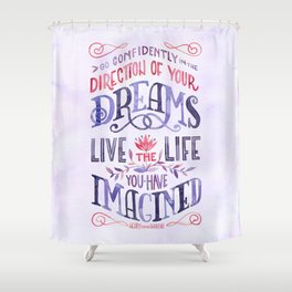 Go Confidently in the Direction of Your Dreams Shower Curtain