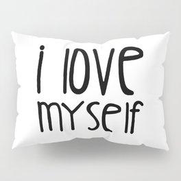 I love myself Pillow Sham