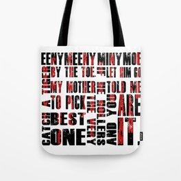 Eenie Meeny Miny Moe Tote Bag