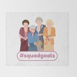 Squad Goals (Golden Girls Inspired) Throw Blanket