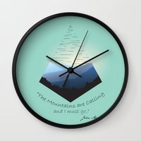 the mountains are calling Wall Clocks featuring The Mountains Are Calling... by Eric Weiand