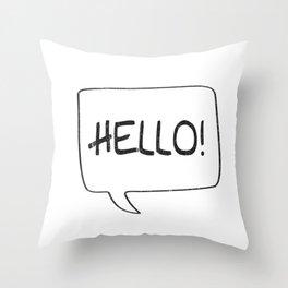 Hello! [Speach Bubble] Throw Pillow