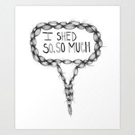 I Shed Art Print