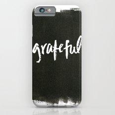 grateful Slim Case iPhone 6s