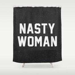 Nasty Woman - black version Shower Curtain