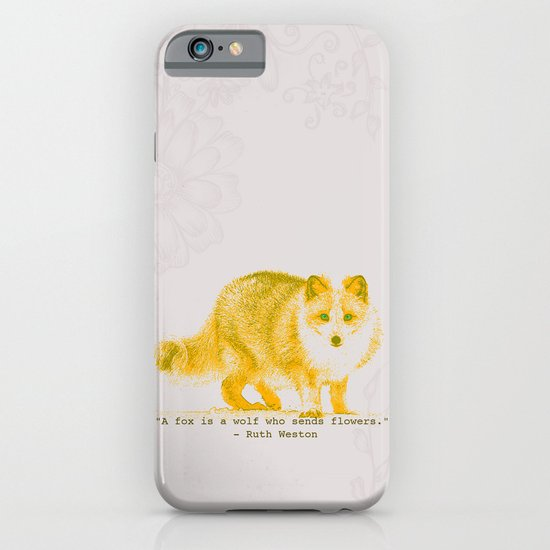 A Fox is a Wolf Who Sends Flowers iPhone & iPod Case