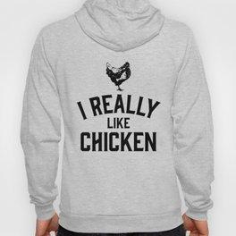 I Really Like Chicken Hoody