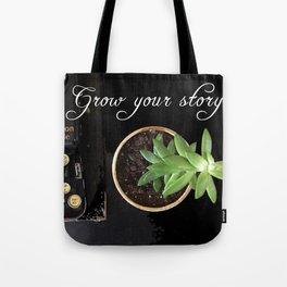 Grow Your Story Tote Bag