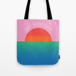 Only Good Days - Colorful Sunset/Sunrise Water Scene Tote Bag
