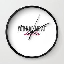 You had me Wall Clock