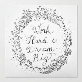 Work Hard & Dream Big Canvas Print
