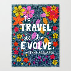 To Travel Is To Evolve Canvas Print