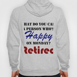 Retired On Monday Funny Retirement Retire Burn Hoody
