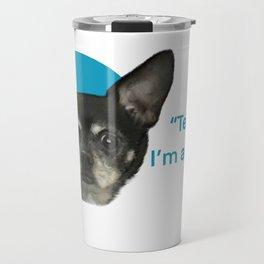 "Chihuahua Mix Dog with Big Ears: ""Tell me, I'm All Ears"" Travel Mug"