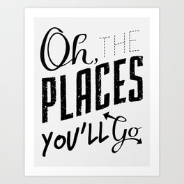 Oh, The Places... Art Print